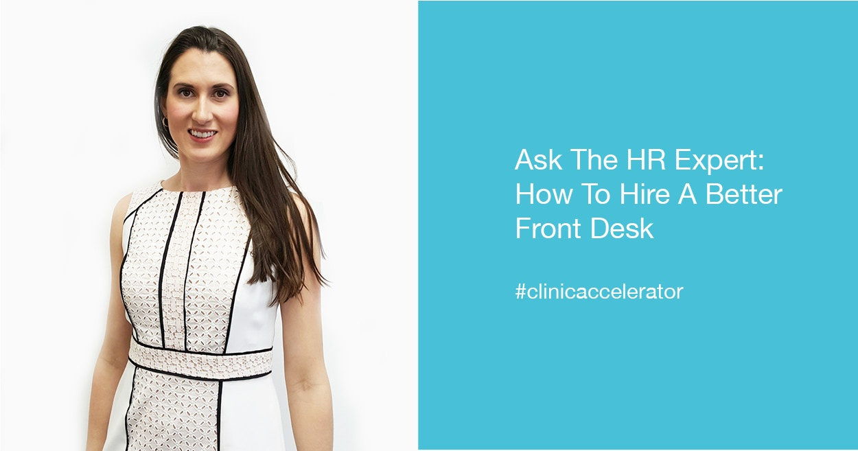 Ask The HR Expert:  How To Hire A Better Front Desk