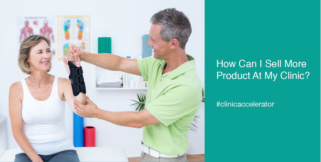 How_Can_I_Sell_More_Product_At_My_Clinic